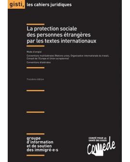 La protection sociale des personnes étrangères par les textes internationaux, 3e éd.