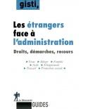 Le guide des étrangers face à l'administration : droits, démarches, recours
