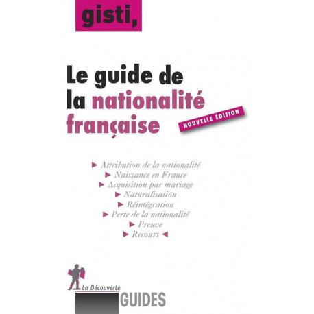 Le guide de la nationalité française (3e éd.)