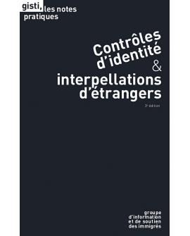 Contrôles d'identité & interpellations d'étrangers (3e édition)