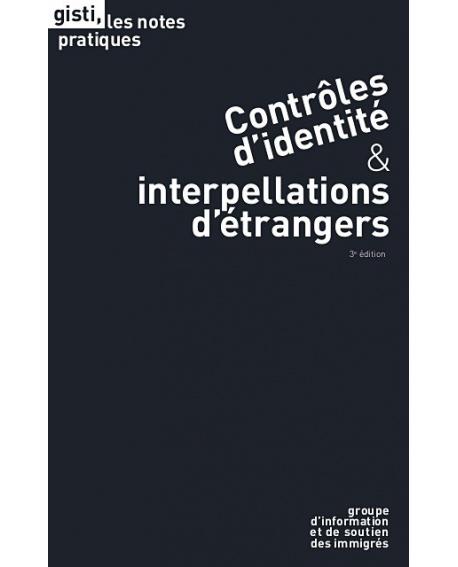 Contrôles d'identité & interpellations d'étrangers (3e éd.)