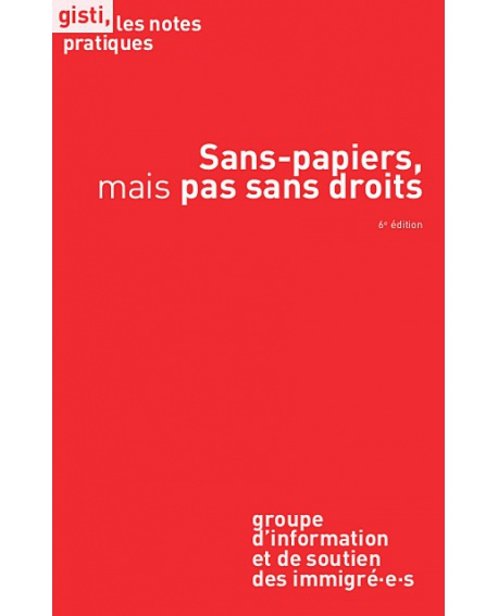 Sans-papiers, mais pas sans droits (6e éd.)