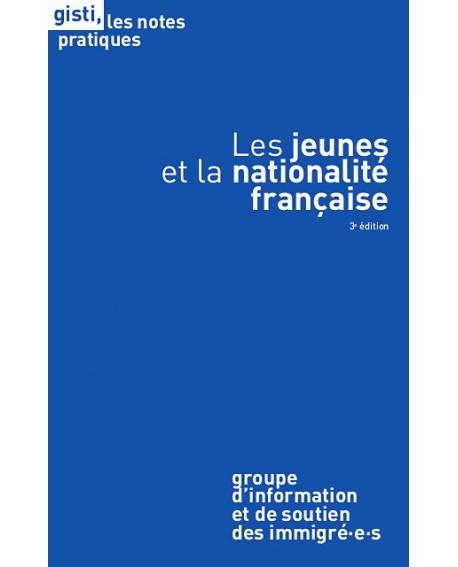 Les jeunes et la nationalité française (3e éd.)