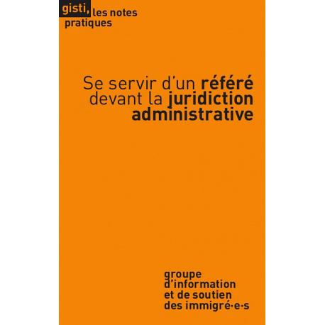 Se servir d'un référé devant la juridiction administrative
