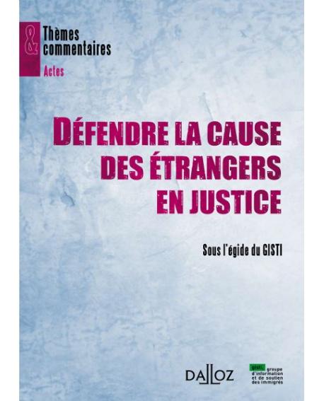 Défendre la cause des étrangers en justice (Dalloz)