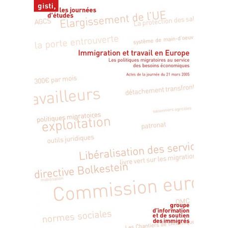 Les politiques migratoires au service des besoins économiques : Immigration et travail en Europe