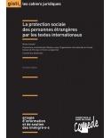 La protection sociale des personnes étrangères par les textes internationaux, 3e édition (ebook PDF)