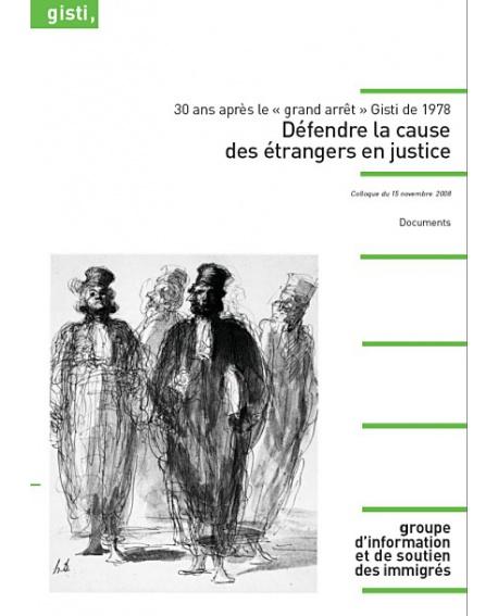 30 ans après le « grand arrêt » Gisti de 1978 : Défendre la cause des étrangers en justice (recueil de textes)