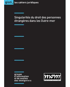 Singularités du droit des personnes étrangères dans les Outre-mer