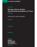 Mariage, divorce, filiation des personnes étrangères en France : Quel juge saisir ? Quelle loi applicable ?