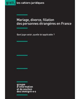 Mariage, divorce, filiation des personnes étrangères en France : Quel juge saisir ? Quelle loi applicable ? (ebook PDF)