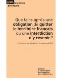 Que faire après une obligation de quitter  le territoire français ou une interdiction d'y revenir? 3e édition (ebook, PDF)