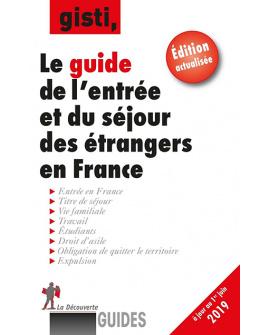 Le guide de l'entrée et du séjour des étrangers en France, 11e édition