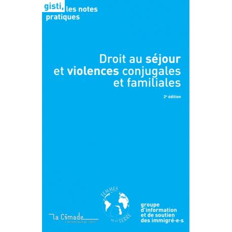Droit au séjour et violences conjugales et familiales (2e édition)