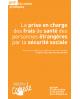 La prise en charge des frais de santé des personnes étrangères par la sécurité sociale, 2e édition (ebook, PDF)