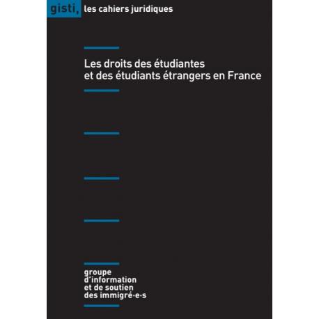 Les droits des étudiantes et des étudiants étrangers en France, 2e édition