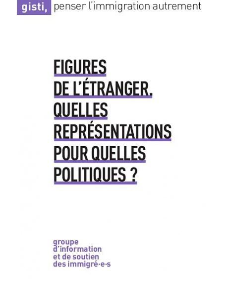 Figures de l'Étranger : quelles représentations pour quelles politiques ?